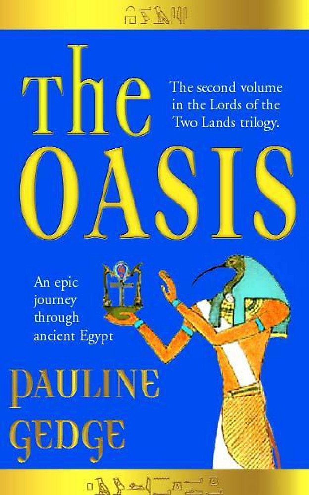 The Oasis Lords Of The Two Lands Pauline Gedge 9780340770955