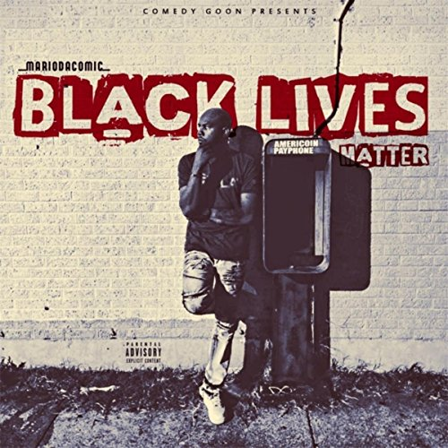 Black Lives Matter [Explicit] by Mariodacomic on Amazon Music - Amazon.com