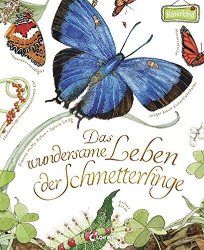 Das Wundersame Leben Der Schmetterlinge Naturkind Aston Dianna Hutts Long Sylvia Margineanu Sandra Bücher