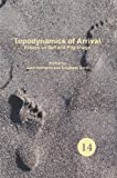 Topodynamics of Arrival : Essays on Self and Pilgrimage, , 9042035382