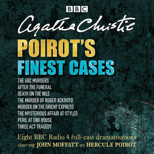 Poirot's Finest Cases: Eight Full-Cast BBC Radio Dramatisations by BBC Books
