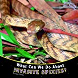 What Can We Do about Invasive Species?, Lorijo Metz, 1404280847