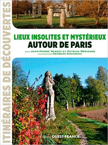 En ligne téléchargement gratuit LIEUX INSOLITES ET MYSTERIEUX AUTOUR DE PARIS pdf