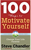 100 Ways to Motivate Yourself, Third Edition: Change Your Life Forever