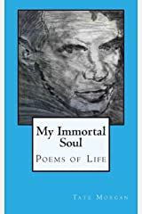 My Immortal Soul: Poems of Life