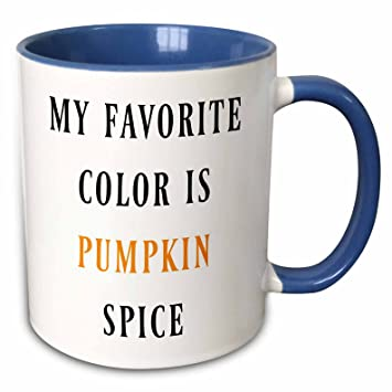 3drose Xander Funny Quotes My Favorite Color Is Pumpkin Spice