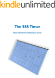 The 555 timer - Basic electronics introductory course