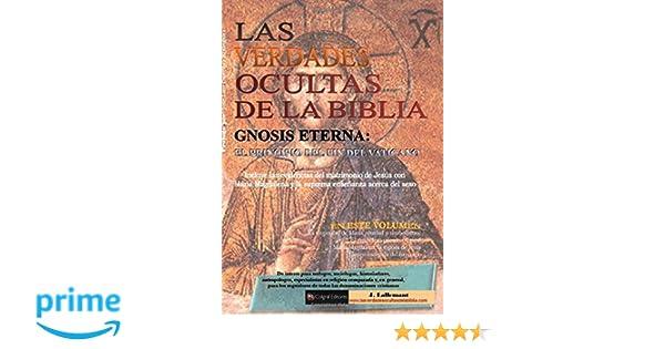 Las verdades ocultas de la Biblia: Gnosis eterna: el principio del fin del Vaticano: Amazon.es: J. Lallemant: Libros