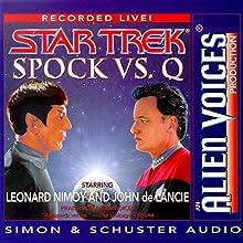 Star Trek: Spock vs. Q (Adapted) Audiobook by Leonard Nimoy Narrated by Leonard Nimoy, John de Lancie