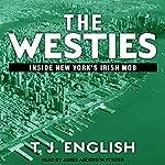 The Westies: Inside New York's Irish Mob | T. J. English