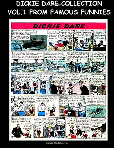 Dickie Dare Collection Vol. 1 From Famous Funnies: Dickie Dare Stories From The Golden Age Comics Famous Funnies