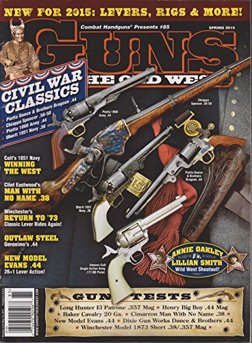 - Guns of the Old West Magazine Spring 2015