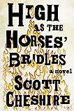 High as the Horses' Bridles: A Novel
