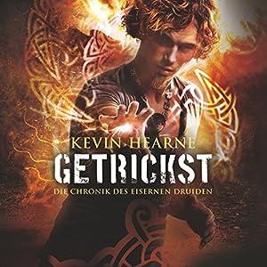 Getrickst (Die Chronik des Eisernen Druiden 4) Hörbuch