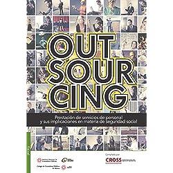 Outsourcing. Prestación de servicios de personal y sus implicaciones en materia de seguridad social