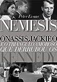 Nêmesis: Onassis, Jackie O e o triângulo amoroso que derrubou os Kennedy