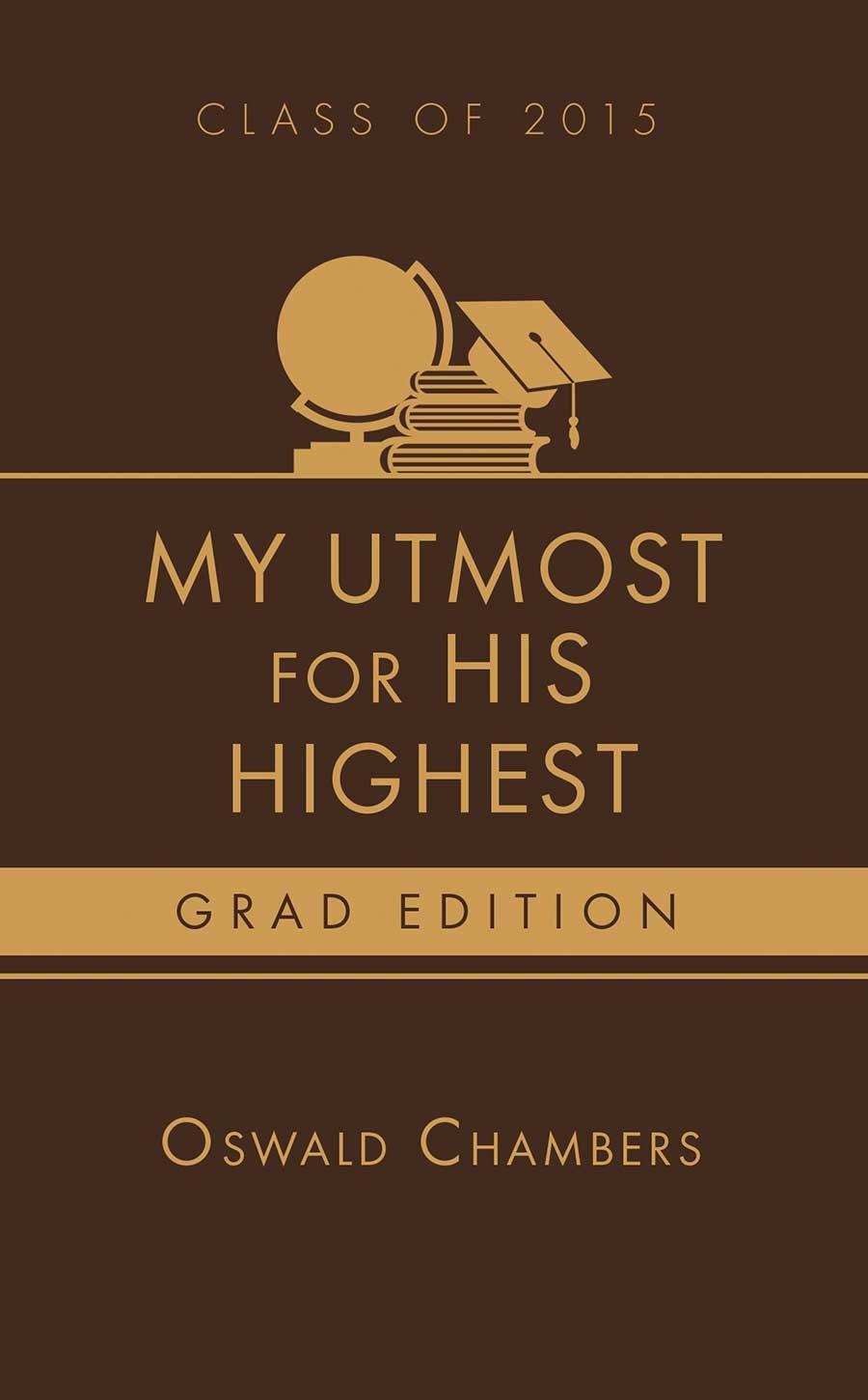 Read Online My Utmost for His Highest 2015 Grad Edition: pdf epub