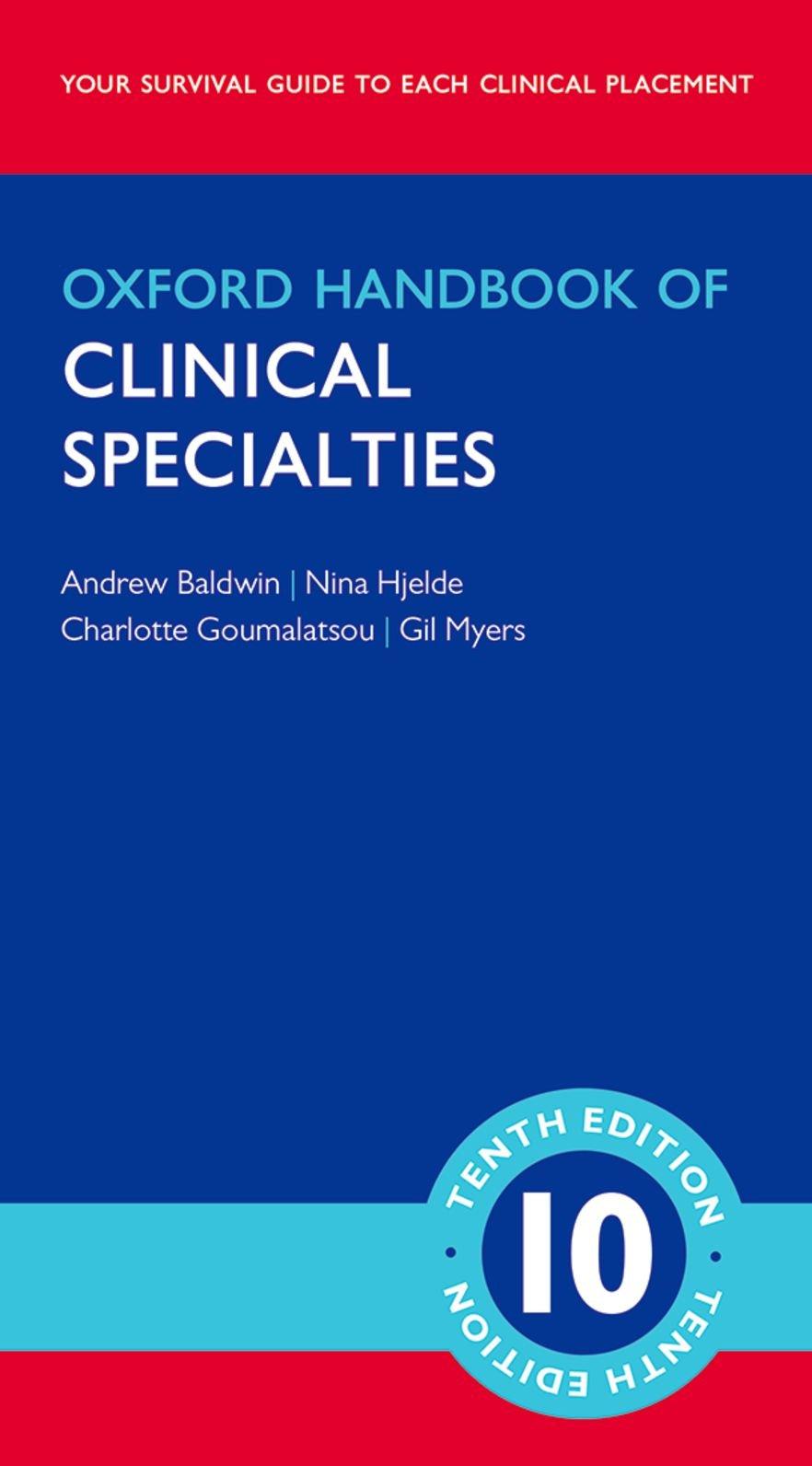 Oxford Handbook of Clinical Specialties 10/e (Flexicover) (Oxford Medical  Handbooks): Amazon.co.uk: Andrew Baldwin, Nina Hjelde, Charlotte  Goumalatsou, ...