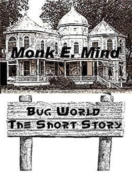 Bug World: The Short Story by [Mind, Monk E.]