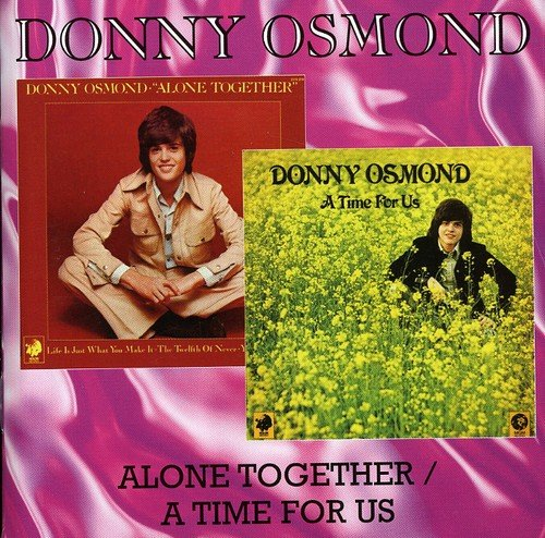 Alone Together / A Time For Us /  Donny Osmond by Osmond, Donny