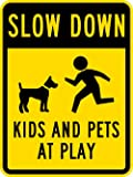 "METAL SIGN - Slow Down - Kids and Pets at Play with Graphic, 8"" x 12"", Black on Yellow"