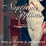 Napoleon's Buttons: 17 Molecules That Changed History | Penny Le Couteur,Jay Burreson