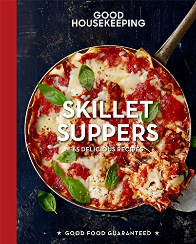 Good Housekeeping Skillet Suppers: 65 Delicious Recipes (Good Food Guaranteed) by Good Housekeeping, Susan Westmoreland