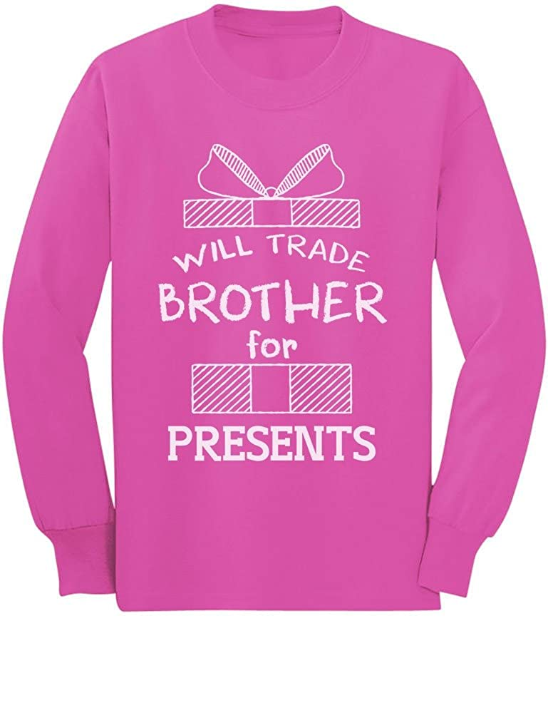 Trade Brother for Presents Funny Xmas Sibling Toddler//Kids Long Sleeve T-Shirt