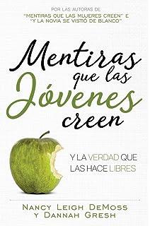 Mentiras que las jóvenes creen y la verdada que las hace libres (Spanish Edition)
