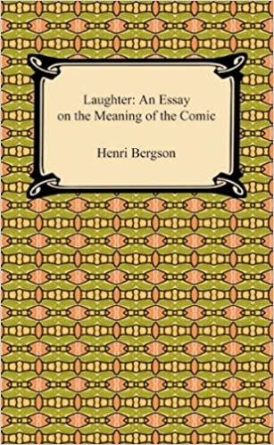laughter an essay on the meaning of the comic   kindle edition by  laughter an essay on the meaning of the comic kindle edition