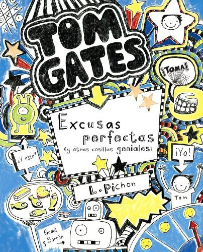Excusas perfectas (y otras cosillas geniales) / Excellent Excuses (and Other Good Stuff) (Tom Gates) by Pichon, Liz (2013) Paperback