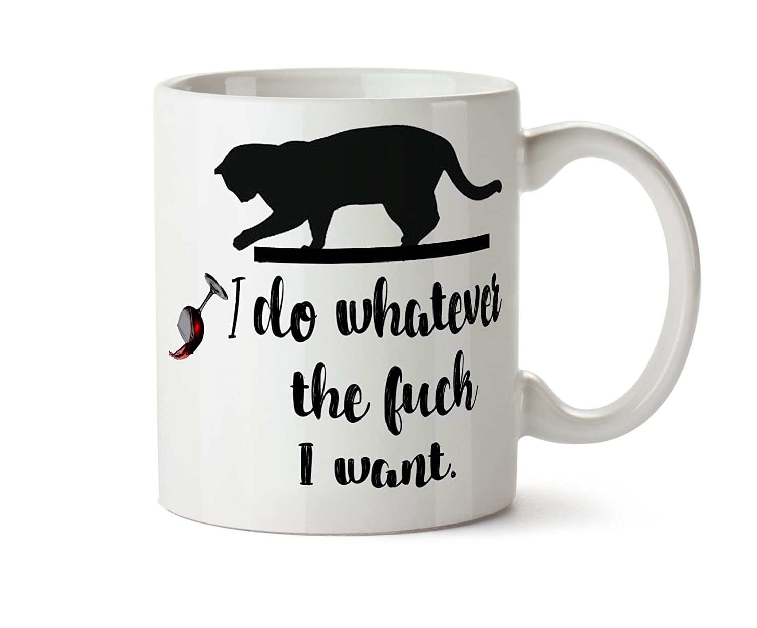 I Do Whatever The Fuck I Want Coffee Mug 11 Ounce Tea Bad Kitty Cat Mug