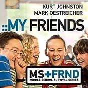 My Friends: Middle School Survival Series | Kurt Johnston, Mark Oestreicher