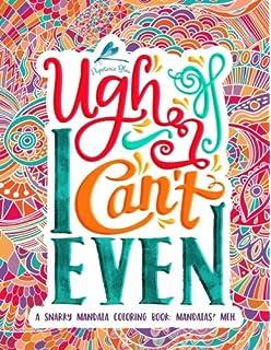 A Snarky Mandala Coloring Book Mandalas Meh Humorous Inspirational Motivational