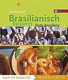 Brasilianisch feiern: Festa Brasileira (Rezepte & Musik)