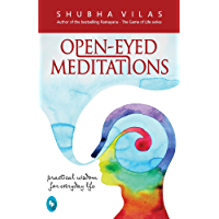 Open Eyed Meditations: practical wisdom for everyday life