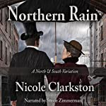 Northern Rain: A North & South Variation | Nicole Clarkston