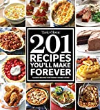 Taste of Home 201 Recipes You ll Make Forever: Classic Recipes for Today s Home Cooks