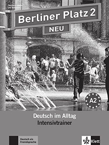 Berliner Platz 2 NEU: Deutsch im Alltag. Intensivtrainer (Berliner Platz NEU)