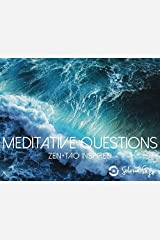 Meditative Questions: Zen+Tao Inspired Hardcover