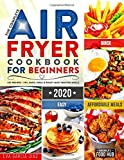 The Complete Air Fryer Cookbook for Beginners 2020: 625 Affordable, Quick & Easy Air Fryer Recipes for Smart People on a…