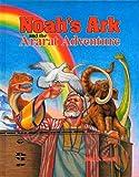Noah's Ark and the Ararat Adventure, John D. Morris, 0890511667