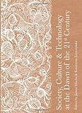Society, Culture and Technology at the Dawn of the 21st Century, Janusz Mucha, Katarzyna Leszczynska, 144382156X