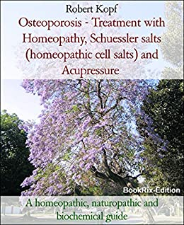 Amazon osteoporosis treatment with homeopathy schuessler osteoporosis treatment with homeopathy schuessler salts homeopathic cell salts and acupressure publicscrutiny Gallery