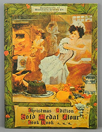 Gold Medal Flour Cook Book (Christmas 1904 Edition)