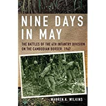 Nine Days in May: The Battles of the 4th Infantry Division on the Cambodian Border, 1967