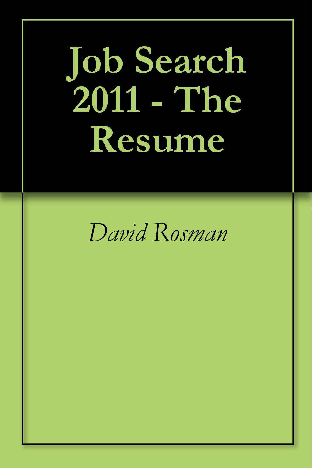 Job Search 2011 - The Resume