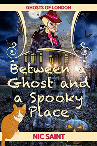 Between a Ghost and a Spooky Place (Ghosts of London Book 1)