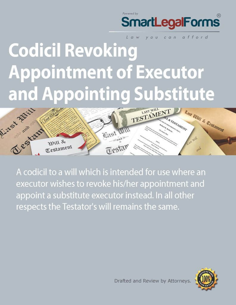Codicil Revoking Appointment of Executor and Appointing Substitute [Instant Access] by SmartLegalForms, Inc.