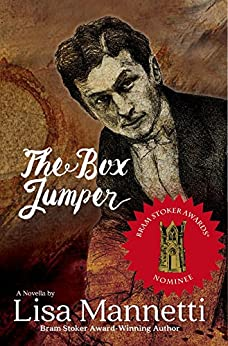 The Box Jumper: A Novella by Lisa Mannetti by [Mannetti, Lisa]